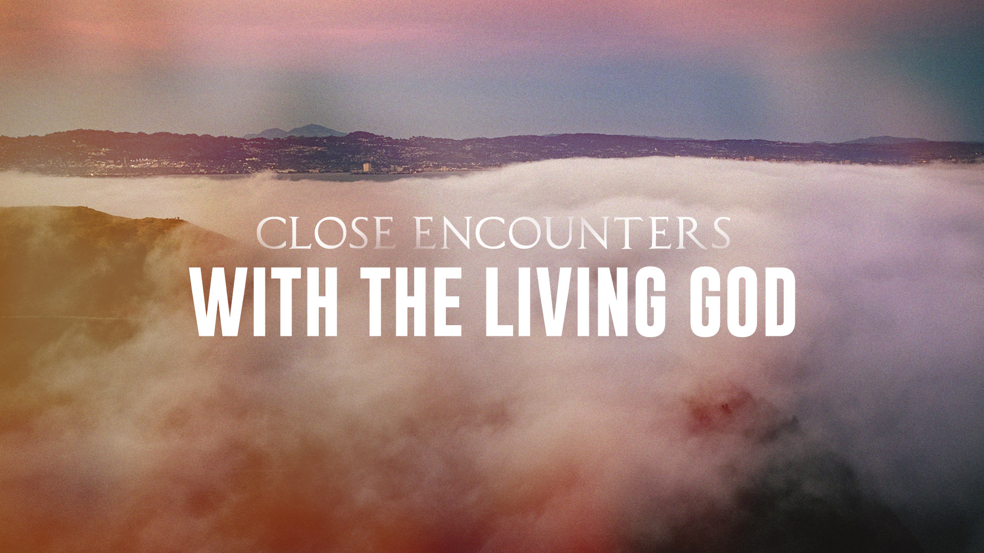 Close Encounters With The Living God